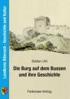 Die Burg auf dem Bussen und ihre Geschichte